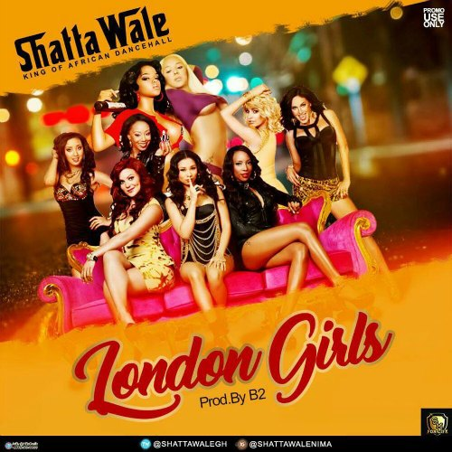 Shatta Wale – London Girls (Prod By B2)