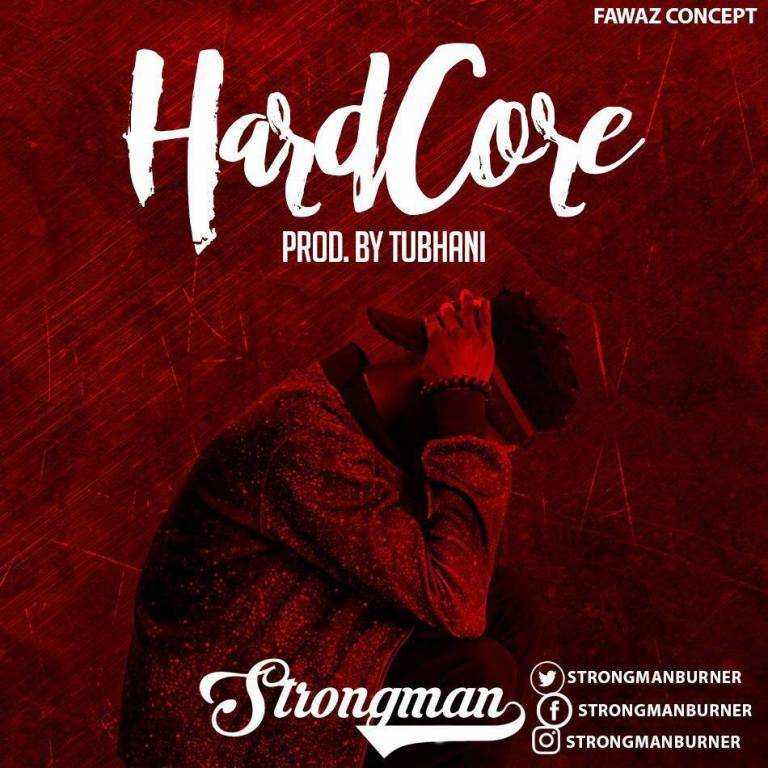 Strongman – Hardcore (Prod By TubhaniMuzik)