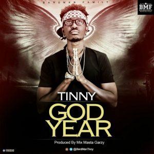 Tinny - God Year (Prod By Mix Masta Garzy)