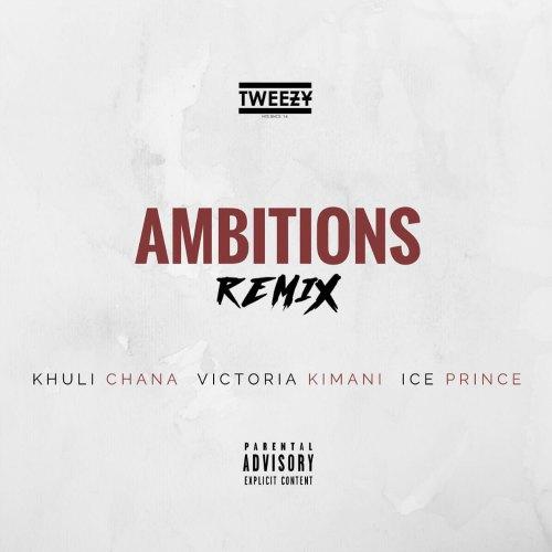 Tweezy – Ambitions (Remix)(feat. Victoria Kimani x Ice Prince x Khuli Chana)