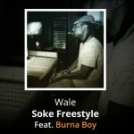 Wale - Soke Freestyle (feat Burna Boy)