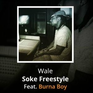 Wale - Soke Freestyle (feat Burna Boy)