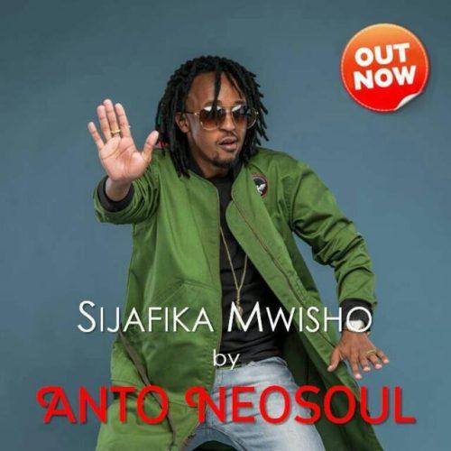 Anto Neosoul – Sijafika Mwisho (Prod By R Kay)