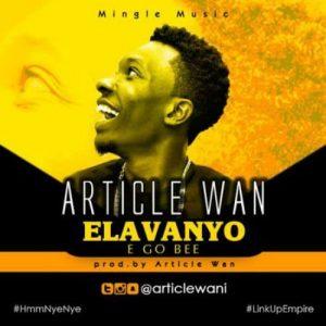 Article Wan - Elavanyo (E Go Bee)(Prod. By Article Wan)
