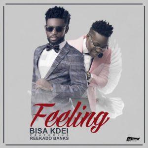 Bisa K'dei - Feeling (Feat. Reekado Banks)(Prod. By Peewezel)