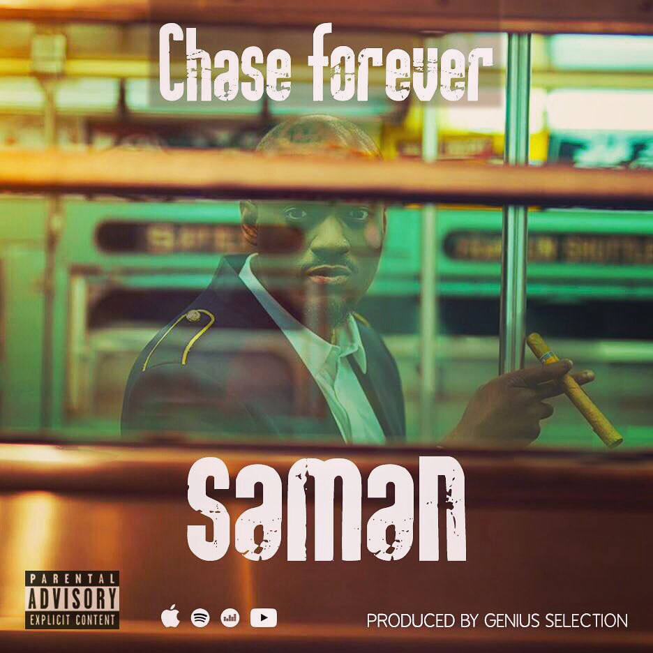 Chase Forever – Saman (Prod. By Genius Selection)