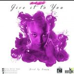 Chess Nthusi - Give It To You (Prod. By Dr. Sappy)