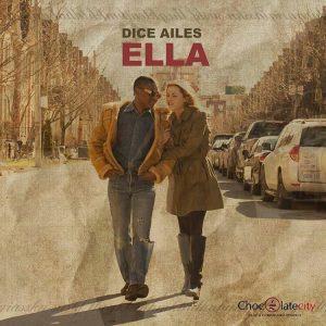 Dice Ailes - Ella (Prod By CKay)