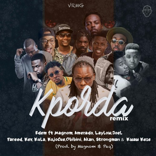 Edem – Kporda (Remix)(Feat Magnom x Kwaw Kesse x Amerado x Laylow x JOEL x Fareed x Kev x Kula x Kojo Cue x Obibini x Akan x Strongman (Prod by Magnom & Paq)