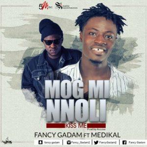 Fancy Gadam - Mog Mi Nnloli (Kiss Me)(feat. Medikal)(Prod By Ascona)