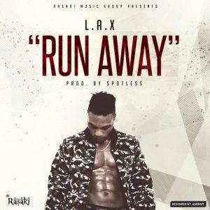 L.A.X - Run Away (Prod. By Spotless)