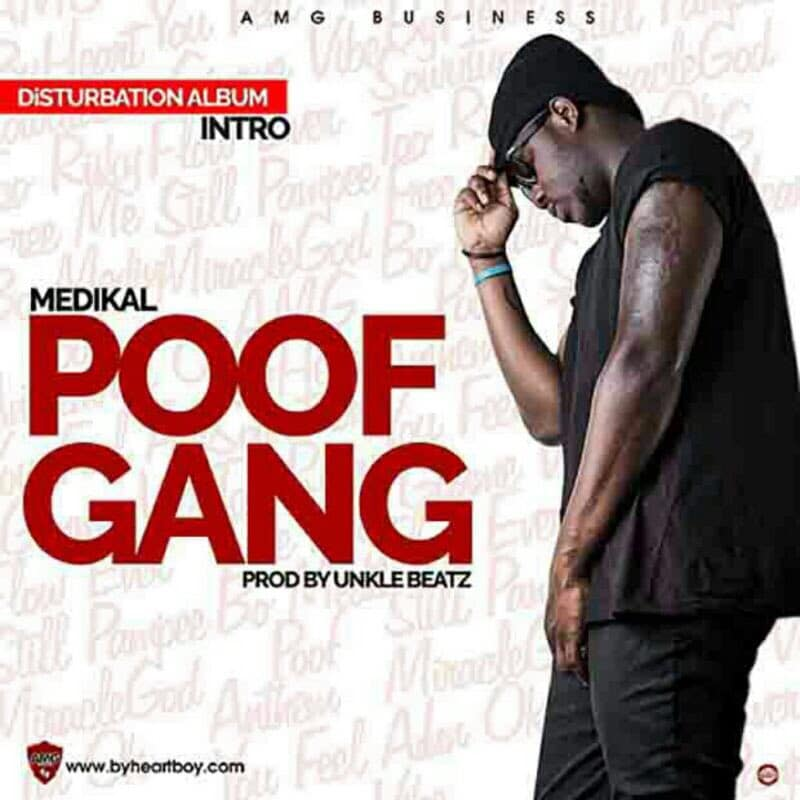 Medikal – Poof Gang (Prod By Unkle Beatz)