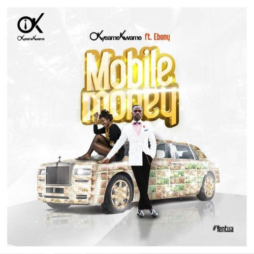 LYRICS: Okyeame Kwame - Mobile Money (feat. Ebony)