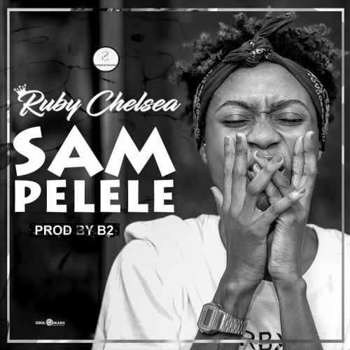 Ruby Chelsea – Sampelele (Prod. By B2)