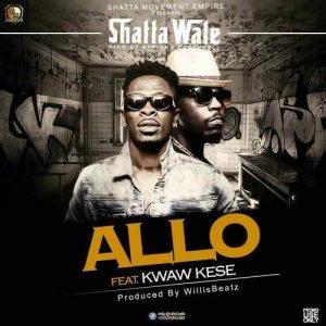 Shatta Wale - Allo (feat. Kwaw Kese)(Prod By WillisBeatz)