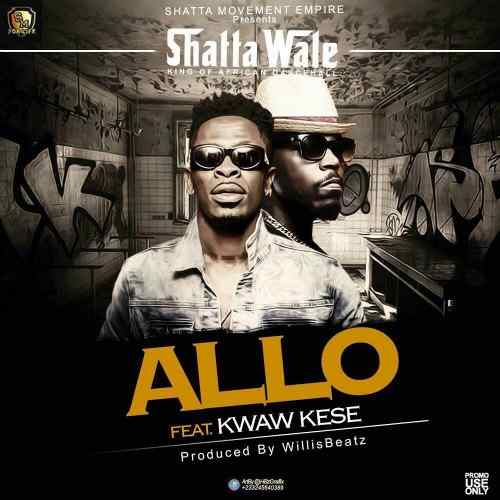 Shatta Wale – Allo (feat. Kwaw Kese)(Prod By WillisBeatz)