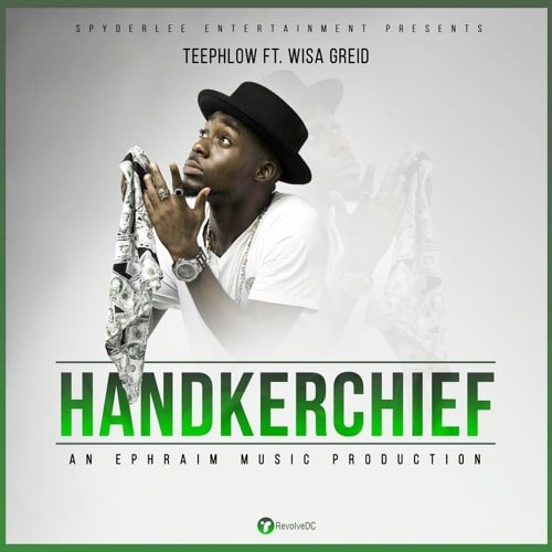 TeePhlow – Handkerchief (feat. Wisa Greid)(Prod By Ephraim)
