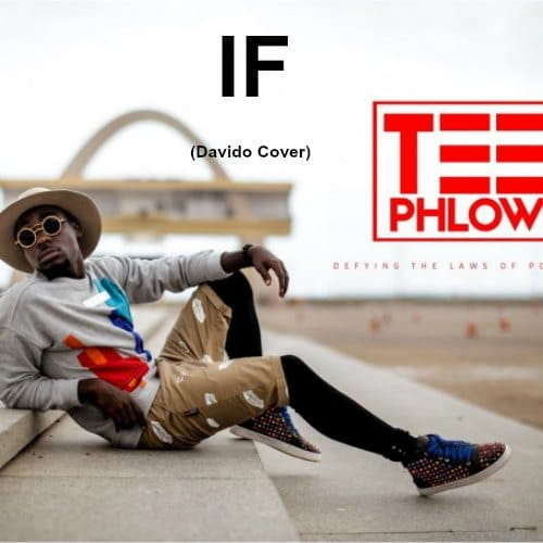 Teephlow - If (Davido Cover)(Prod By Slim Drumz & Mixed By Kopow Beat Gad)