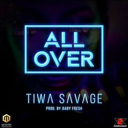 Tiwa Savage – All Over (Prod. By Baby Fresh)