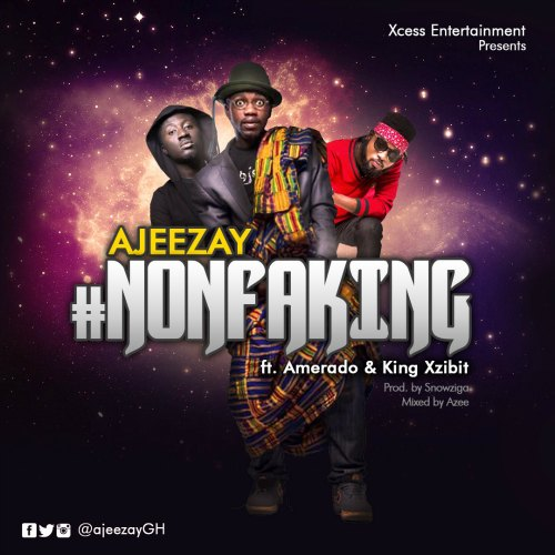 Ajeezay – NonfaKING (feat. Amerado x King XziBit)(Mixed By MicBurnerz Music)