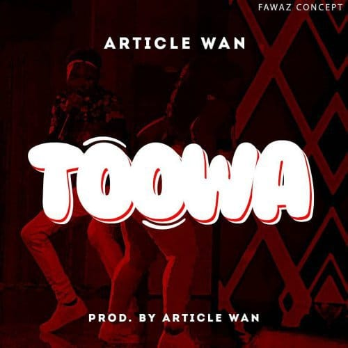 Article Wan – Toowa (Prod. By Article Wan)