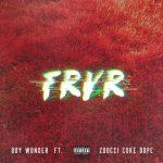 B.O.Y. Wonder - FRVR (feat. Zooci Coke Dope)