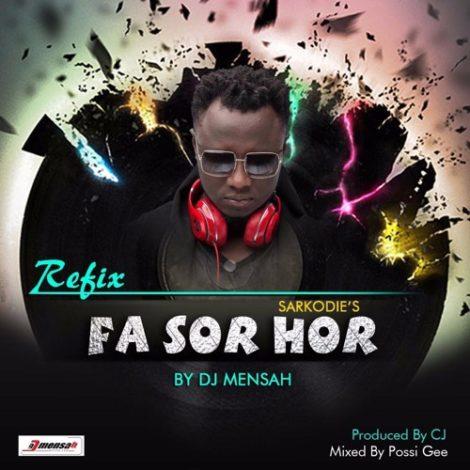 DJ Mensah x Sarkodie – Fa So Hor Refix (Prod By CJ)