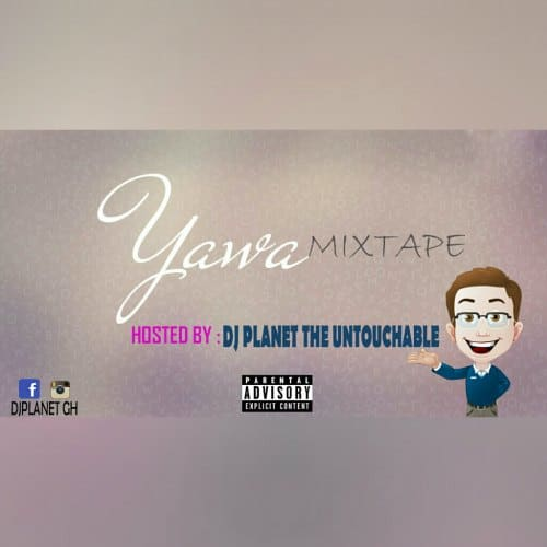 DJ Planet – Yawa Mixtape