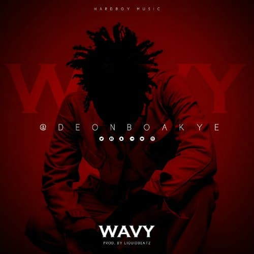 Deon Boakye – Wavy (Prod. By Liquid Beatz)