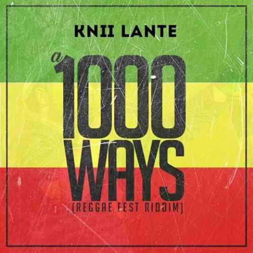 Knii Lante – A 1000 Ways (Reggae Fest Riddim)