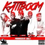 Kwaw Kese - Katiboom (feat. Yaa Pono x Medikal x Pappy Kojo x Ball J)(Prod By Ball J)
