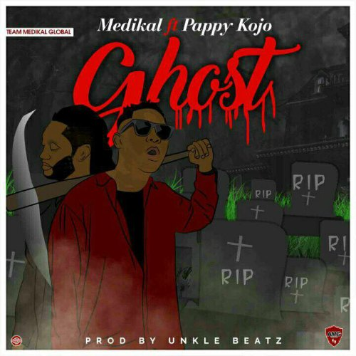 Medikal – Ghost (feat. Pappy Kojo)(Prod. By Unkle Beatz)