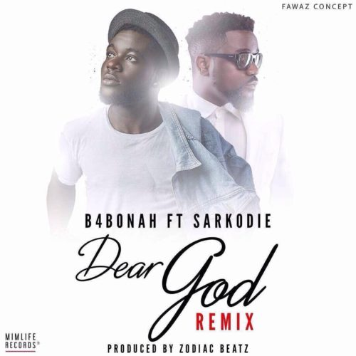 B4Bonah x Sarkodie – Dear God (Remix)(Prod. by Zodiac)