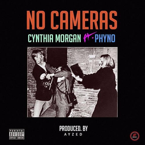 Cynthia Morgan – No Cameras (feat. Phyno)(Prod. By Ayzed)