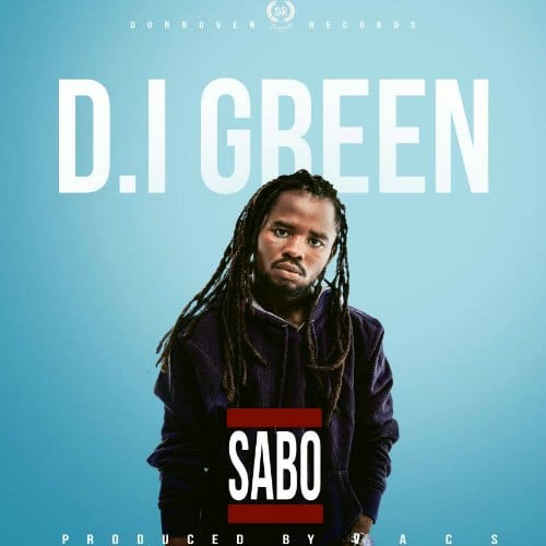 D.I Green – Sabo (Prod By Vacs)