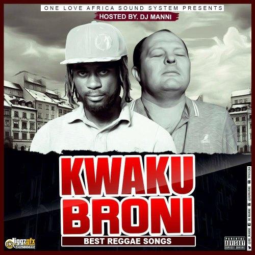 DJ Manni – Kwaku Broni Best Reggae Songs