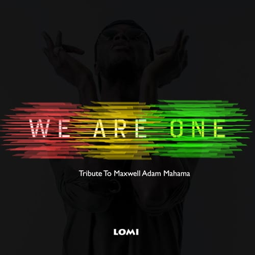 E.L - We Are One (Tribute to Maxwell Adam Mahama)(Prod By Sam 1)