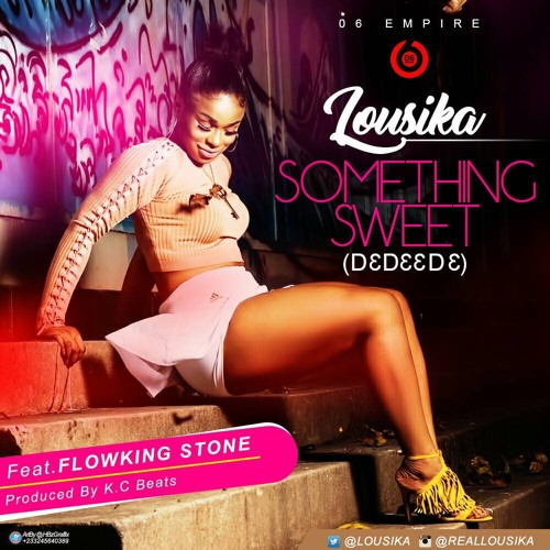 Lousika –  Something Sweet (D3d33d3)(Feat. Flowking Stone)