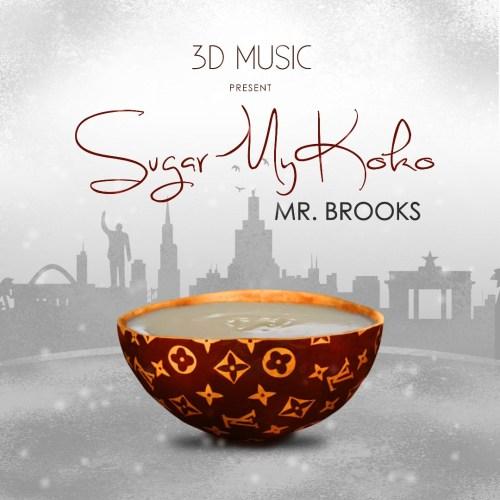 Mr. Brooks – Sugar My Koko (Prod. by Mr. Brooks)