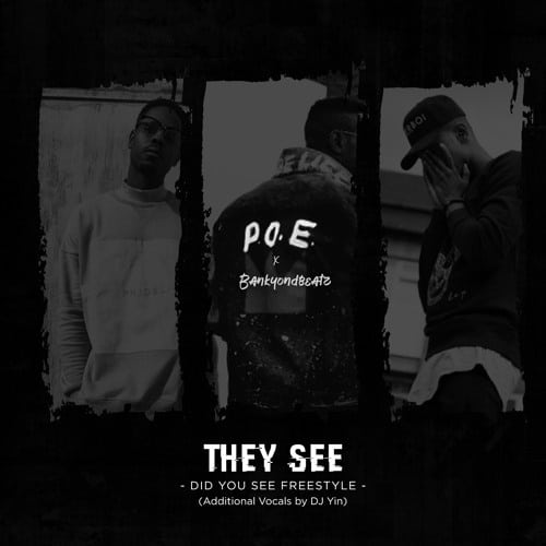 P.O.E x BankyOnDBeatz x DJ Yin – They See ('Did You See' Refix)