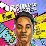 Reinhard Tega - Mr Ayinde (feat. Koker, Loose Kaynon & Classiq)