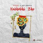 Reverb7 x Jazz Prosper - Kabhebhi Bho