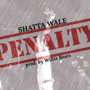 Shata Wale - Penalty (Prod By WillisBeatz)