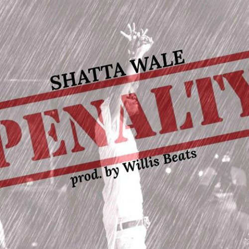 Shata Wale - Penalty (Prod By WillisBeatz)