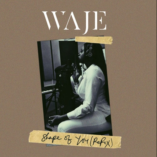 Waje – Shape Of You (Cover)