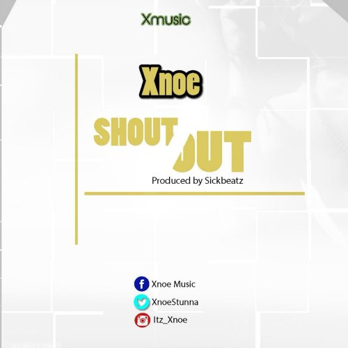 Xnoe – ShoutOut (Prod By Sickbeatz)