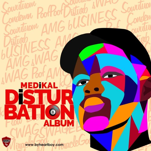 ALBUM: Medikal – Disturbation
