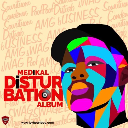 ALBUM: Medikal - Disturbation
