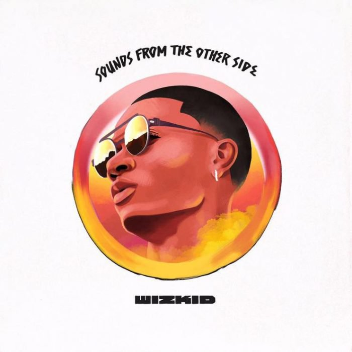 ALBUM: Wizkid – Sounds From the Other Side