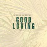 Bankyondbeatz - Good Loving (feat. DJ Yin)